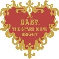 Baby, the Stars Shine Bright